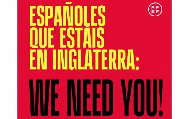 We need you' es la campaña de la RFEF para movilizar a los españoles del Reino Unido ante la semifinal de la Eurocopa de 2020.