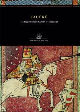 Portada de la novel·la del segle XIII 'Jaufré', adaptada al català actual pel doctor en Filologia Romànica Anton M. Espadaler