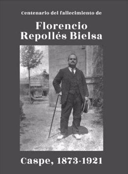 Caspe rinde homenaje al músico Florencio Repollés Bielsa en el centenario de su muerte.