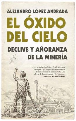 Archivo - El escritor Alejandro López Andrada narra la desaparición del mundo rural con la obra 'El óxido del cielo'