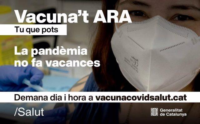 Imatge de la camapaña 'La teva que pots, vacuna't ara contra el Covid-19. La pandèmia no fa vacances' impulsada pel Govern per incentivar la vacunació a Catalunya