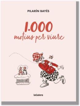 Pilarín Bayés publica el llibre '1.000 motius per viure' en el seu vuitantè aniversari