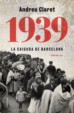 Lluís Companys y Barcelona protagonizan la última novela del periodista Andreu Claret