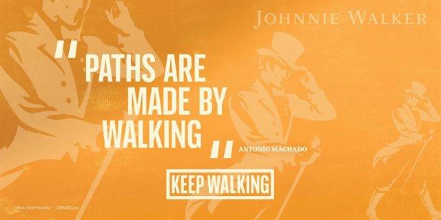 Paths are made by walking - Antonio Machado