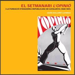 Llibre de Jaume Guillamet 'El setmanari L'Opinió i la fundació d'ERC (1928-1931)'